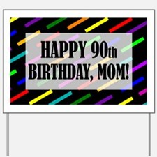 90th Birthday For Mom Yard Sign