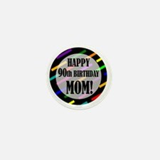 90th Birthday For Mom Mini Button