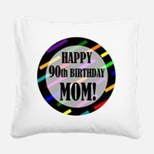 90th Birthday For Mom Square Canvas Pillow