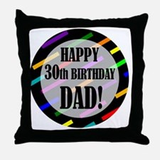 30th Birthday For Dad Throw Pillow