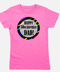50th Birthday For Dad Girl's Tee