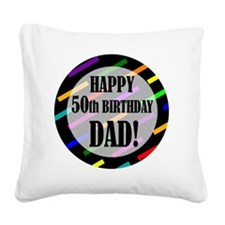 50th Birthday For Dad Square Canvas Pillow