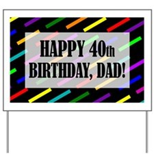40th Birthday For DadCelebrate a milesto Yard Sign