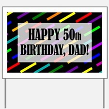 50th Birthday For Dad Yard Sign