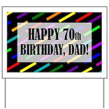 70th Birthday For Dad Yard Sign