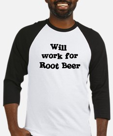 Will work for Root Beer Baseball Jersey