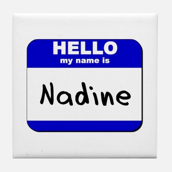 hello my name is nadine  Tile Coaster