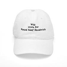 Will work for Roast Beef Sand Baseball Cap