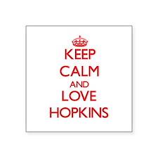 Keep calm and love Hopkins Sticker