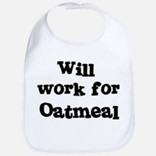 Will work for Oatmeal Bib