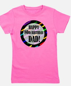 80th Birthday For Dad Girl's Tee