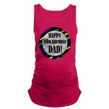 80th Birthday For Dad Maternity Tank Top
