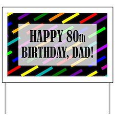 80th Birthday For Dad Yard Sign