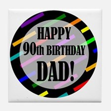 90th Birthday For Dad Tile Coaster