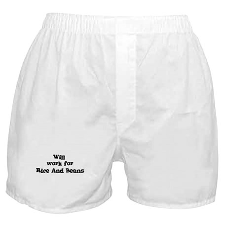 Will work for Rice And Beans Boxer Shorts
