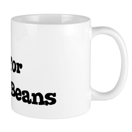 Will work for Rice And Beans Mug
