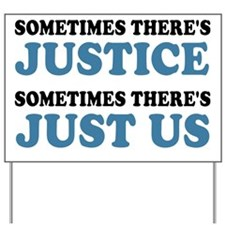 Justice Just Us Yard Sign