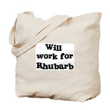 Will work for Rhubarb Tote Bag