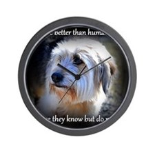 Dogs are better... Wall Clock