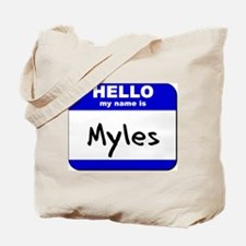 hello my name is myles Tote Bag