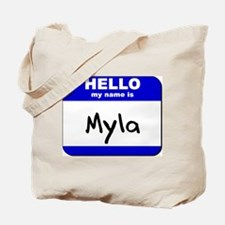 hello my name is myla Tote Bag
