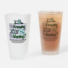 Knowing What Wanting Drinking Glass