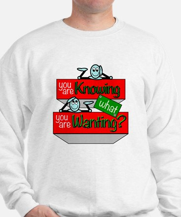 Knowing What Wanting Sweatshirt