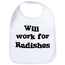 Will work for Radishes Bib