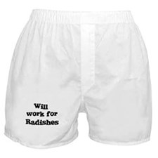 Will work for Radishes Boxer Shorts