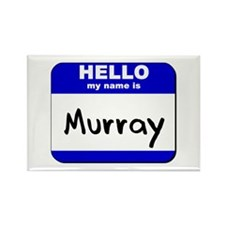 hello my name is murray Rectangle Magnet