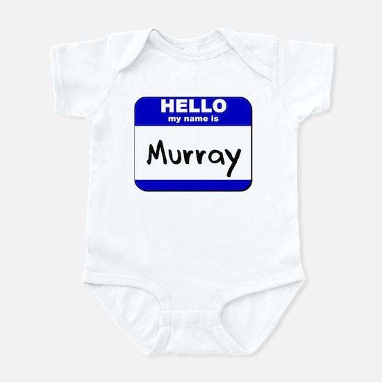 hello my name is murray  Infant Bodysuit