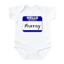 hello my name is murray  Onesie