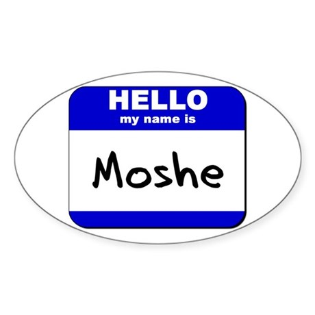 hello my name is moshe Oval Sticker