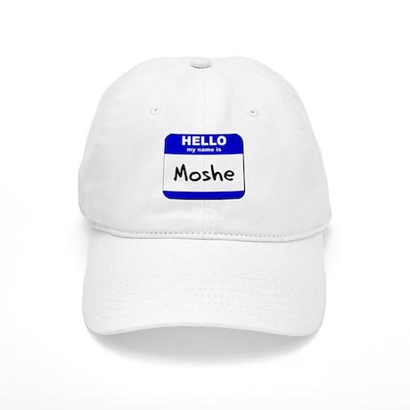 hello my name is moshe Cap