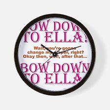 bow down to ella Wall Clock