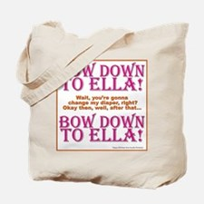 bow down to ella Tote Bag