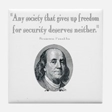 Benjamin Franklin Freedom for Securit Tile Coaster