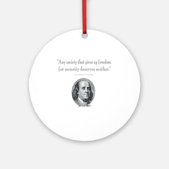 Benjamin Franklin Freedom for Secur Round Ornament