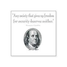 "Benjamin Franklin Freedom f Square Sticker 3"" x 3"""