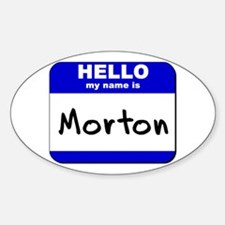 hello my name is morton Oval Decal