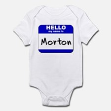 hello my name is morton  Infant Bodysuit