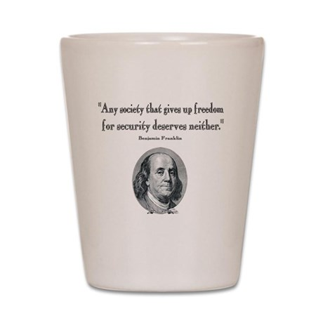 Benjamin Franklin Freedom for Security Shot Glass