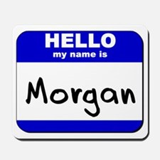 hello my name is morgan  Mousepad