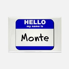 hello my name is monte Rectangle Magnet