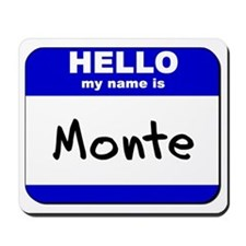 hello my name is monte  Mousepad