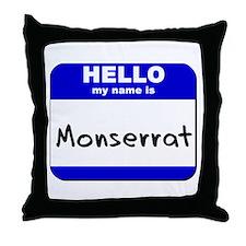 hello my name is monserrat  Throw Pillow