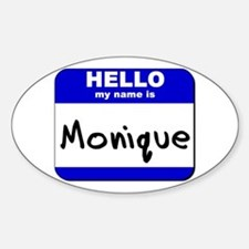 hello my name is monique Oval Decal