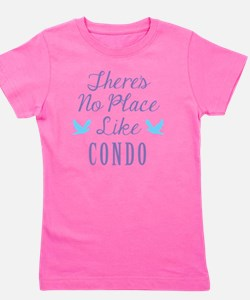 Theres No Place Like Condo Girl's Tee