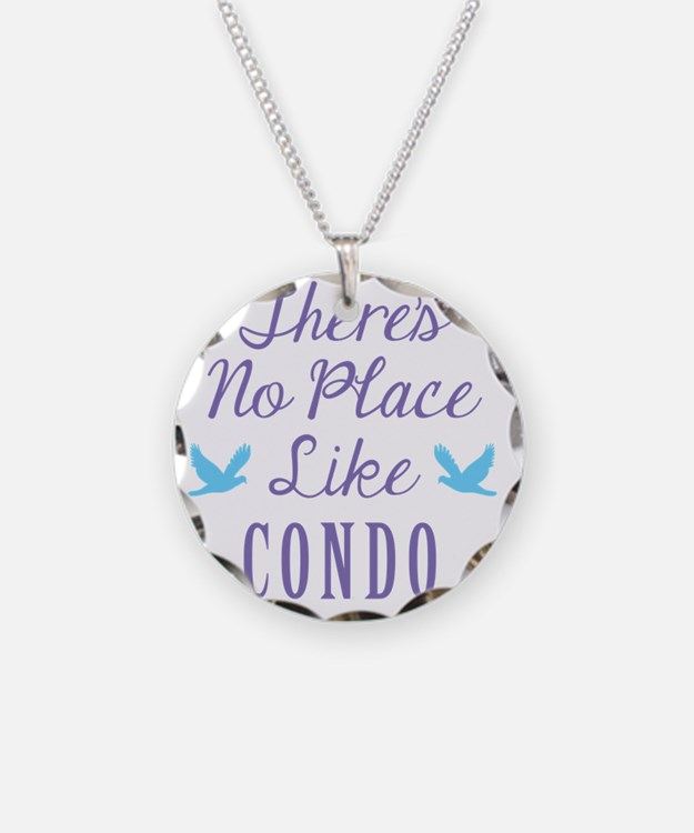 Theres No Place Like Condo Necklace