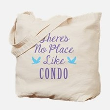 Theres No Place Like Condo Tote Bag